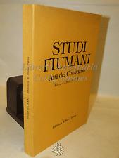 STUDI FIUMANI Atti del Convegno 1982 - Storia Patria Ed. 1984  FIUME POLITICA