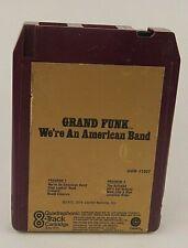 Grand Funk Railroad ~ We're An American Band - Quadraphonic 8 Track - Discounts!