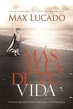 Más allá de tu vida: Fuiste creado para marcar la diferencia (Spanish Edition)