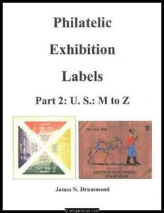 Drummond, James N. Philatelic Exhibition Labels, Part 2: U.S. M to Z