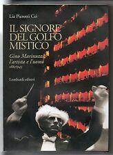 Pierotti Cei L.; IL SIGNORE DEL GOLFO MISTICO Gino Marinuzzi l'artista e l'uomo