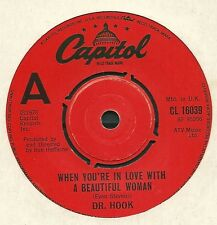 "DR. HOOK - WHEN YOU ARE IN LOVE WITH A BEAUTIFUL WOMAN, 7"" VINYL 1978"