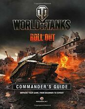 World of Tanks Commander's Guide: Improve Your Game, From Beginner to Expert New