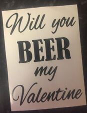 Will You Beer My Valentine Decal Vinyl Sticker Only For Pint/Tankard Glass