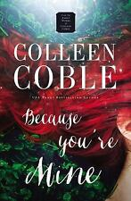 Because You're Mine by Colleen Coble (2017, Paperback)