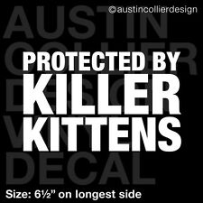 """6.5"""" PROTECTED BY KILLER KITTENS vinyl decal car laptop sticker - caturday"""