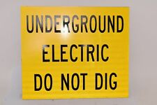 Lot of 2 NEW Underground Electric Do Not Dig, Safety Sign, Aluminum, 12'' H 14''