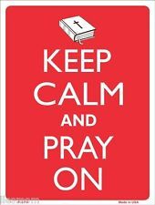 """Keep Calm and Pray On Bible Humor 9"""" x 12"""" Metal Novelty Parking Sign"""