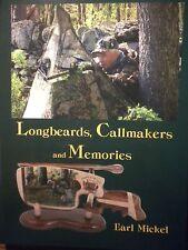 4 Brand New Earl Mickel Books- Longbeards, Callmakers & Memories - Free Shipping