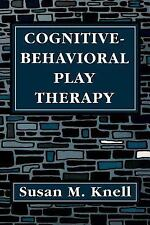 Cognitive-Behavioral Play Therapy by Susan M. Knell (1995, Paperback)