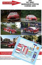 DÉCALS1/43 réf 996  PEUGEOT 307 WRC BERNARDI FORTIN CORSE 2005