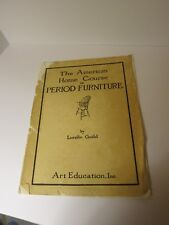 The American Home Course in Period Furniture by Lurelle Guild