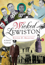 Wicked Lewiston: A Sinful Century [Wicked] [ID] [The History Press]