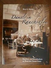 DAMALS IM RAUCHSALON~RAUCHEN & RAUCHSALONS AN BORD DER OZEAN-LINER~RICO A.REINLE