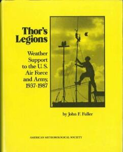 Thor's Legions: Weather Support to the U. S. Air Force and Army, 1937-1987 (Hi..
