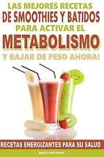 Las Mejores Recetas de Smoothies y Batidos para Activar el Metabolismo para B...