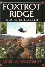 FOXTROT RIDGE: A Battle Remembered by Mark W. Woodruff 2002 HC 1Ed USMC VIETNAM