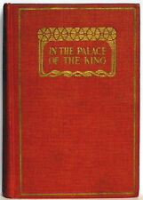 """IN THE PALACE OF THE KING — F. Marion Crawford, """"REVIEW OF REVIEWS"""" HARDCOVER"""
