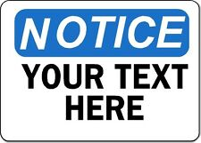 "Notice Sign - YOUR TEXT HERE - 10"" x 14"" OSHA Custom Safety Sign"