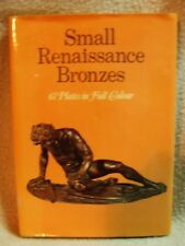 Small Rennaissance Bronzes. trans. by Betty Ross.  Hamlyn Hardback 1970