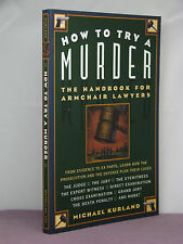 1st, signed by the author, How to Try a Murder by Michael Kurland (1997)