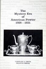 The Mystery Era of American Pewter, 1928-1931, by Smith and Hixon