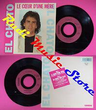 LP 45 7'' EL CHATO Le coeur d'une mere Un matin gris blue 1988 no cd mc dvd