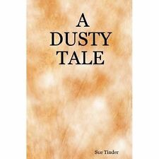 A dusty Tale by Sue Tinder (2007, Paperback)