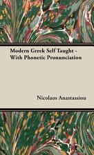 Modern Greek Self Taught - with Phonetic Pronunciation by Nicolaos...
