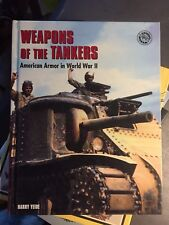 Weapons of the tankers - harry Yeide - Américan armor in WW II -