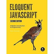 Eloquent Javascript, 2nd Ed. by Marijn Haverbeke (Paperback, 2014)