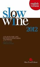 Slow Wine 2012: A Year in the Life of Italy's Vineyards and Wines