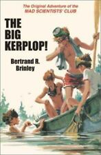 The Big Kerplop!: The Original Adventure of the Mad Scientists' Club Mad Scient