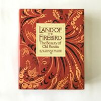 Land of the Firebird: The Beauty of Old Russia by Suzanne Massie FIRST EDITION