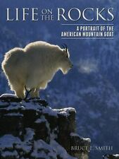 Life on the Rocks: A Portrait of the American Mountain Goat (Hardback or Cased B