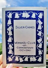 1942 Silver Chimes 25 Yrs. - A RETROSPECT OF THE WOMAN'S CLUB OF GERMANTOWN, PA