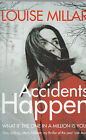 Accidents Happen by Louise Millar (Paperback) New Book