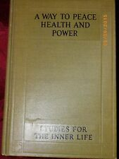 A Way to Peace, Health and Power: Studies for the Inner Life - Cond 1925 1st ed