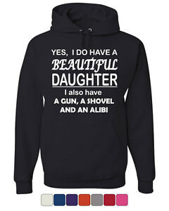 I Do Have A Beautiful Daughter Hoodie Funny Dad Father Sweatshirt