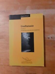 Regard éthique : L'euthanasie, tome 2 : Perspectives nationales et européenne