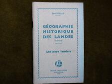 GEOGRAPHIE HISTORIQUE DES LANDES + LES LANDES PITORESQUES René Cuzacq