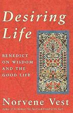 The New Church's Teaching: Desiring Life : Benedict on Wisdom and the Good...