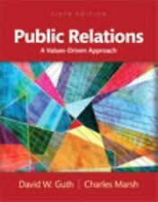 Public Relations : A Values-Driven Approach by David W. Guth and Charles...