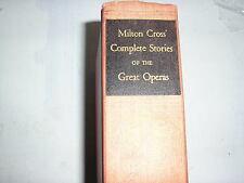 OPERA - MILTON CROSS' Complete Stories of the Great Operas (1955, Hardback)