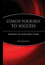 Coach Yourself to Success : Winning the Investment Game, Moglia, Joe, Good Condi