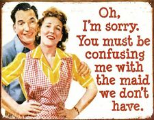 Oh I'm Sorry, You Must Be Confusing Me.... funny metal sign (de)