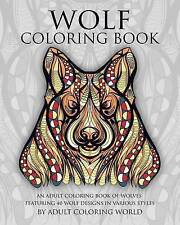 Wolf Coloring Book: An Adult Coloring Book of Wolves Featuring 40 Wolf Designs i