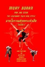 Muay Boran: Pra Jao Seua the legendary tiger king style volume 2 by Nick Sena