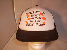 Trucker Hat I Never Get Lost Because Everybody Tells Me Where To Go