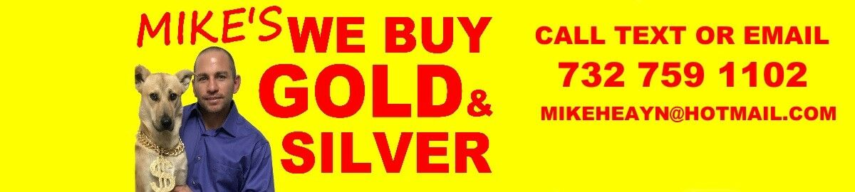 MIKE'S WE BUY GOLD & SILVER